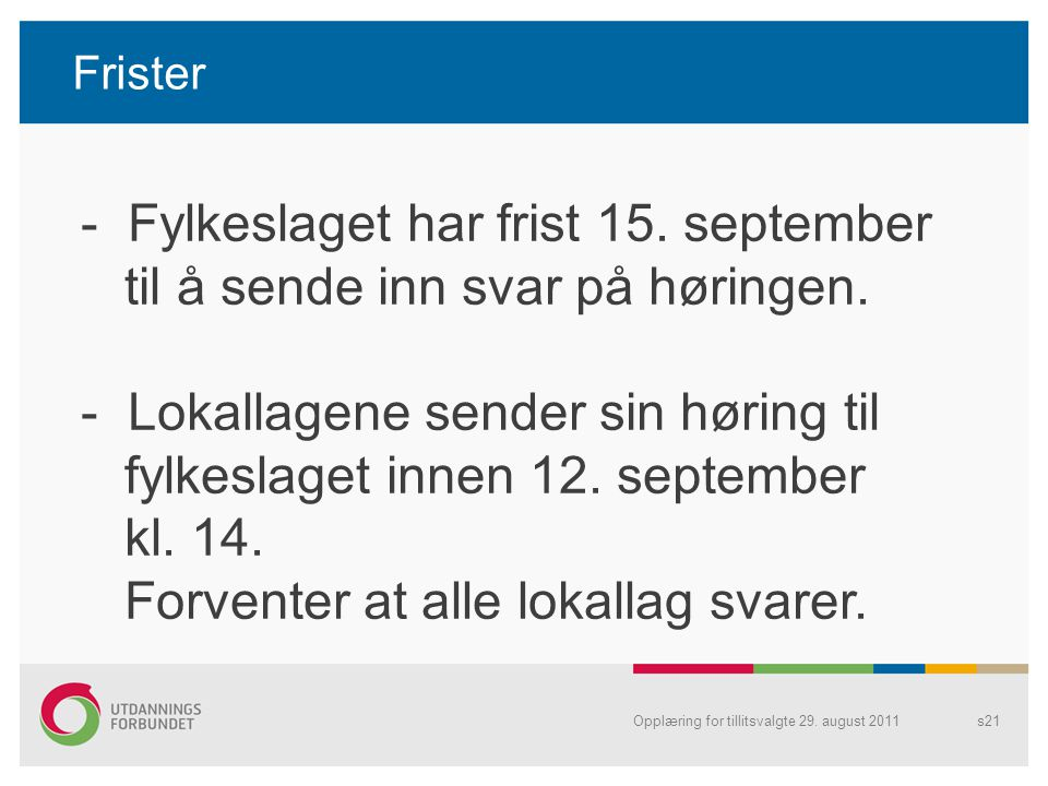 - Fylkeslaget har frist 15. september