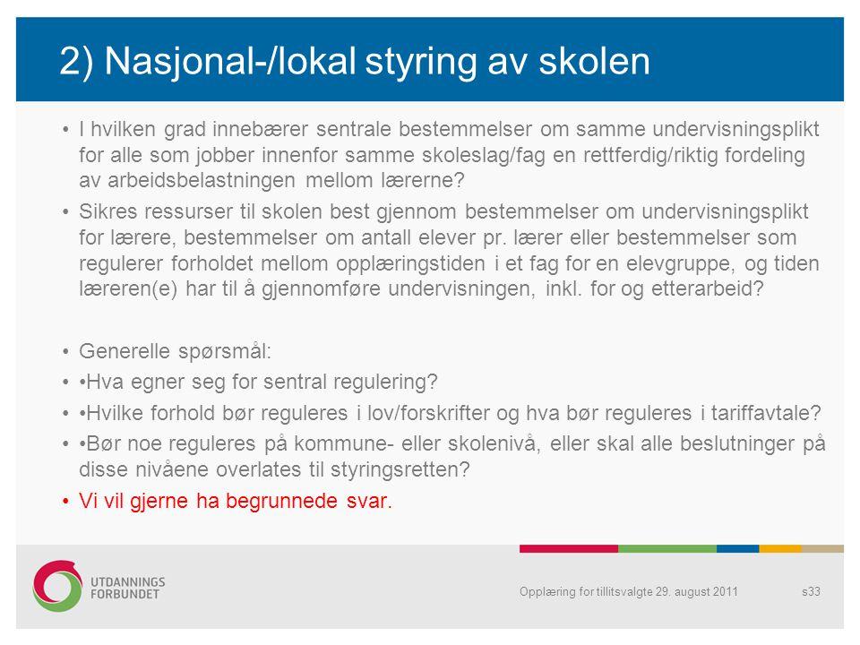 2) Nasjonal-/lokal styring av skolen