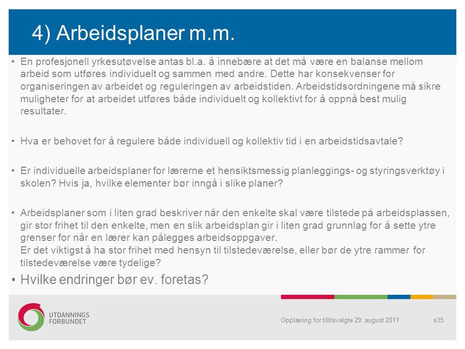 4) Arbeidsplaner m.m. Hvilke endringer bør ev. foretas