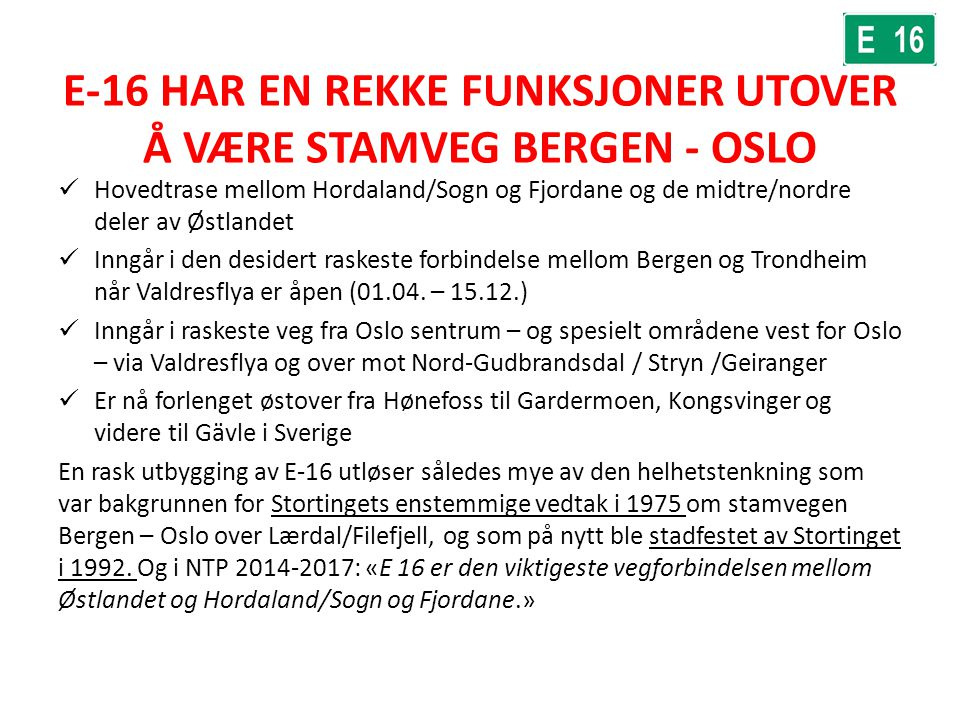 E-16 HAR EN REKKE FUNKSJONER UTOVER Å VÆRE STAMVEG BERGEN - OSLO