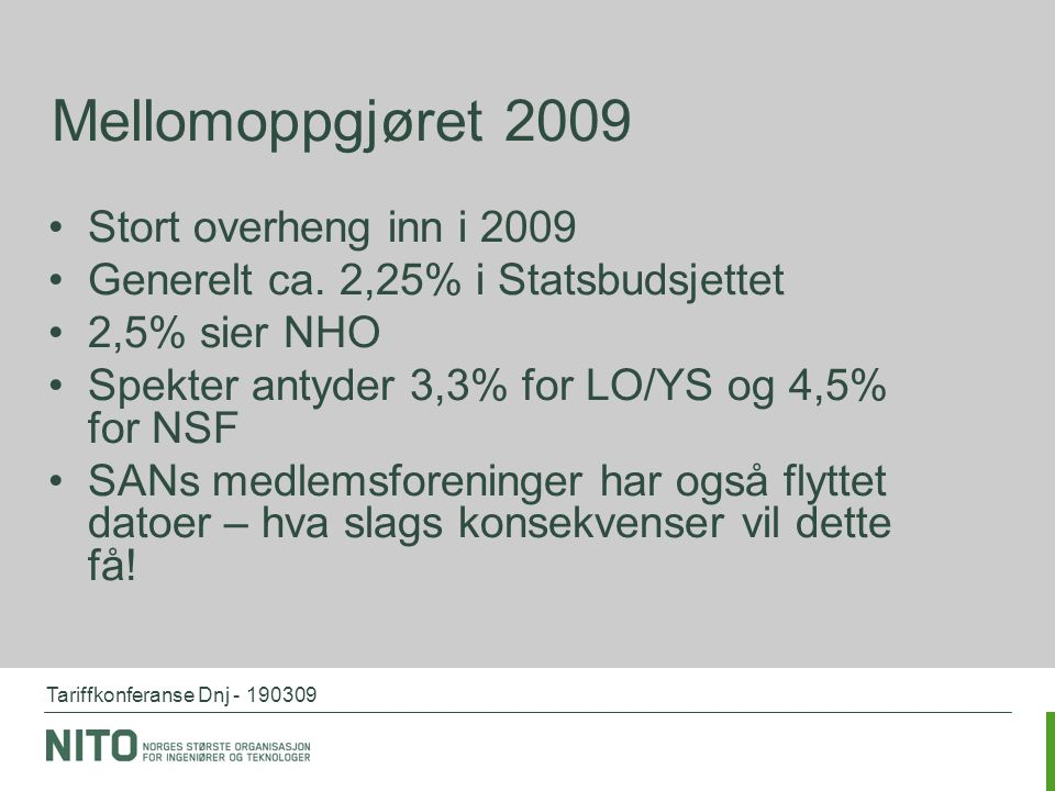 Mellomoppgjøret 2009 Stort overheng inn i 2009