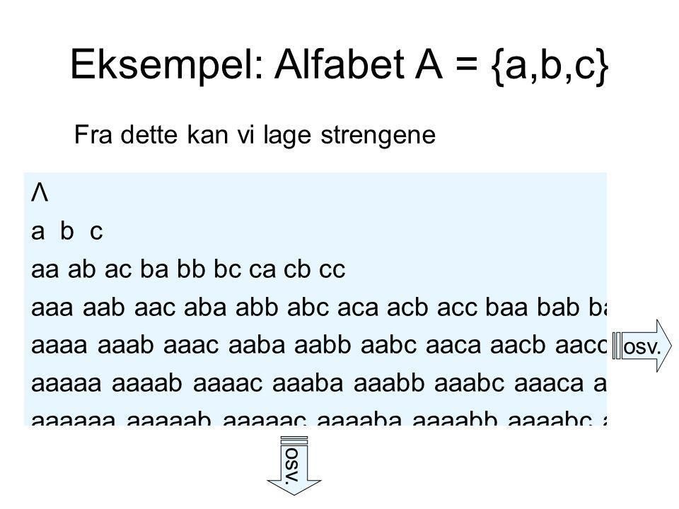 Eksempel: Alfabet A = {a,b,c}