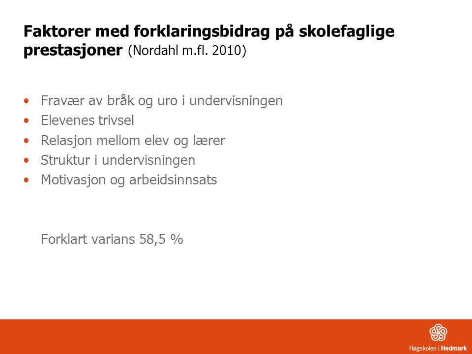 Faktorer med forklaringsbidrag på skolefaglige prestasjoner (Nordahl m