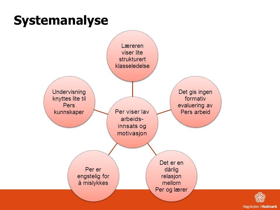 Systemanalyse Per viser lav arbeids-innsats og motivasjon