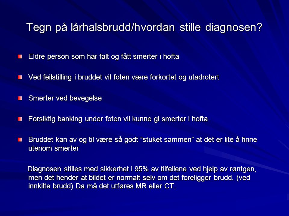 Tegn på lårhalsbrudd/hvordan stille diagnosen