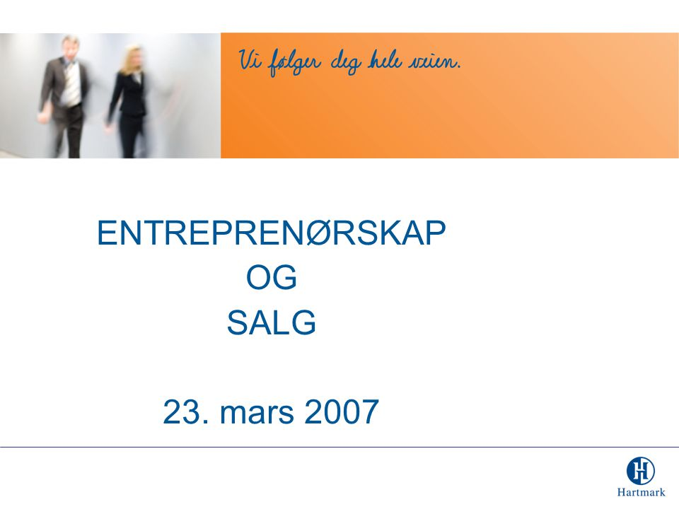 ENTREPRENØRSKAP OG SALG 23. mars 2007