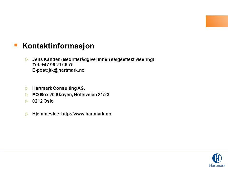 Kontaktinformasjon Jens Kanden (Bedriftsrådgiver innen salgseffektivisering) Tel: +47 98 21 66 75 E-post: jtk@hartmark.no.