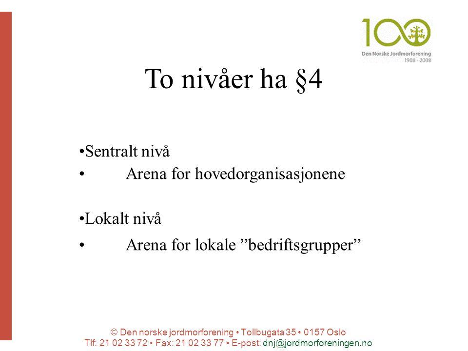 To nivåer ha §4 Sentralt nivå Arena for hovedorganisasjonene