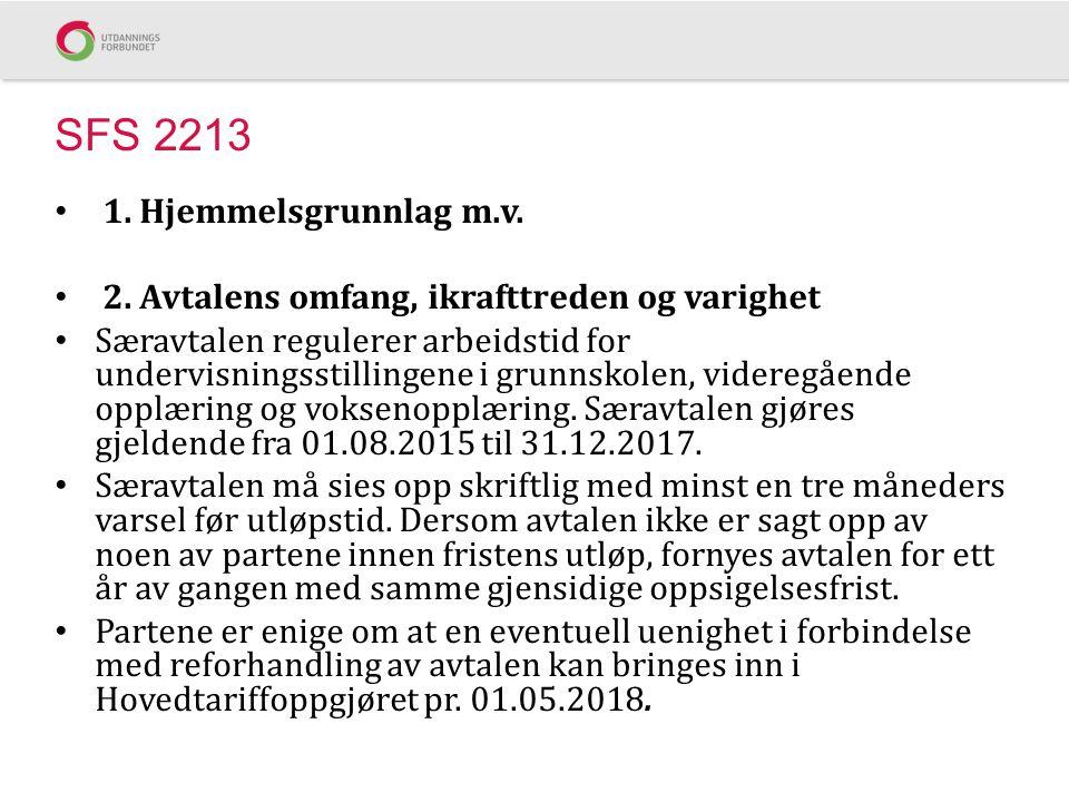 SFS 2213 1. Hjemmelsgrunnlag m.v.