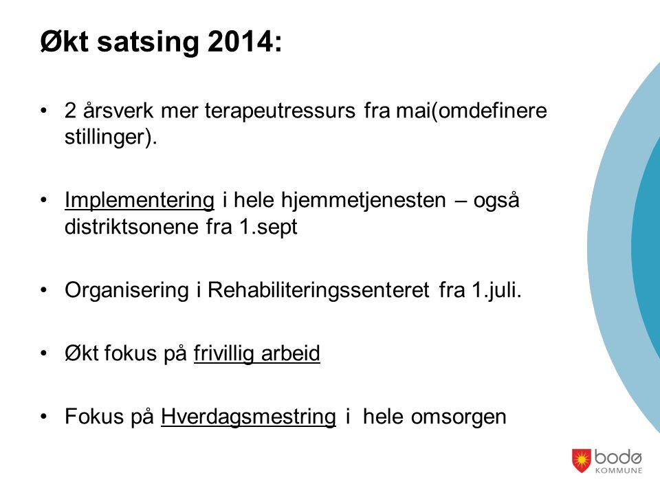 Økt satsing 2014: 2 årsverk mer terapeutressurs fra mai(omdefinere stillinger).