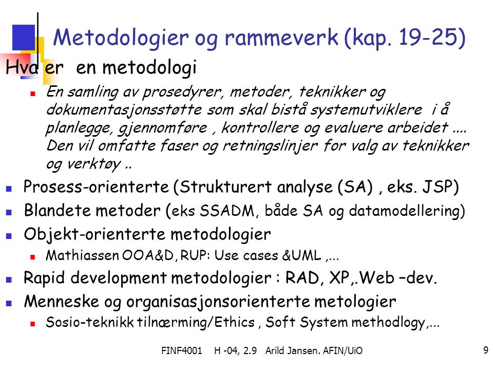 Metodologier og rammeverk (kap. 19-25)