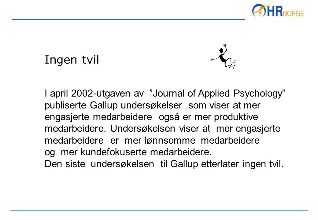 Ingen tvil I april 2002-utgaven av Journal of Applied Psychology