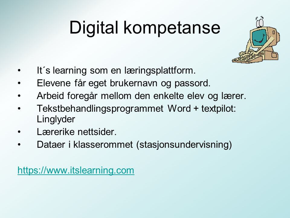 Digital kompetanse It´s learning som en læringsplattform.