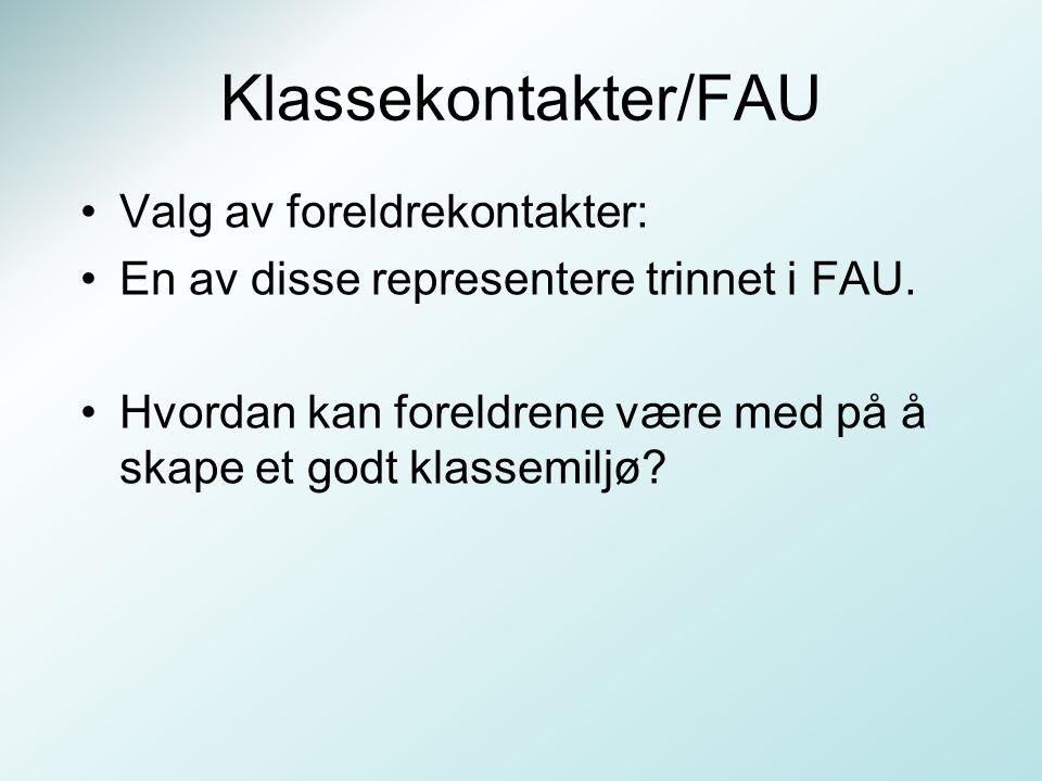 Klassekontakter/FAU Valg av foreldrekontakter: