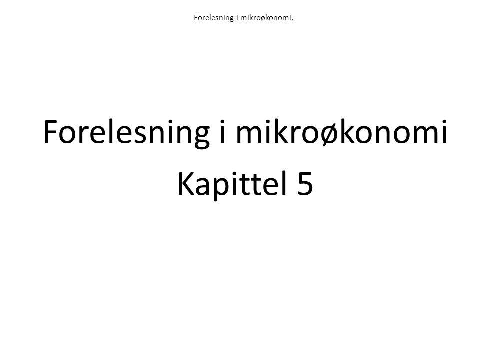 Forelesning i mikroøkonomi.
