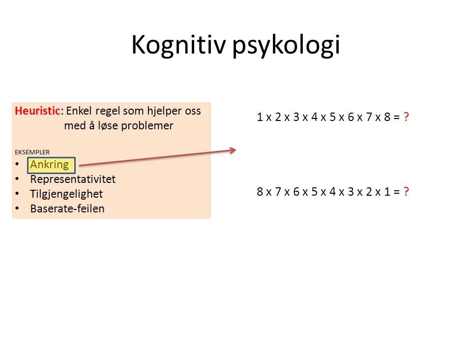 Kognitiv psykologi 1 x 2 x 3 x 4 x 5 x 6 x 7 x 8 =