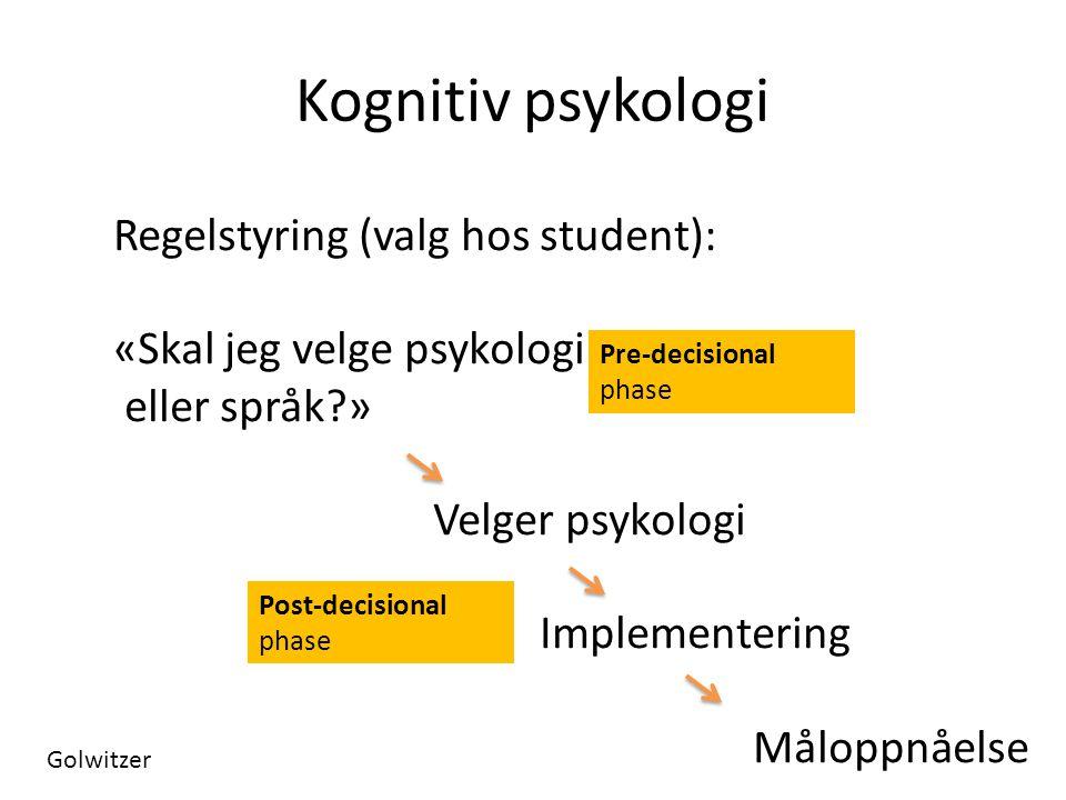 Kognitiv psykologi Regelstyring (valg hos student):