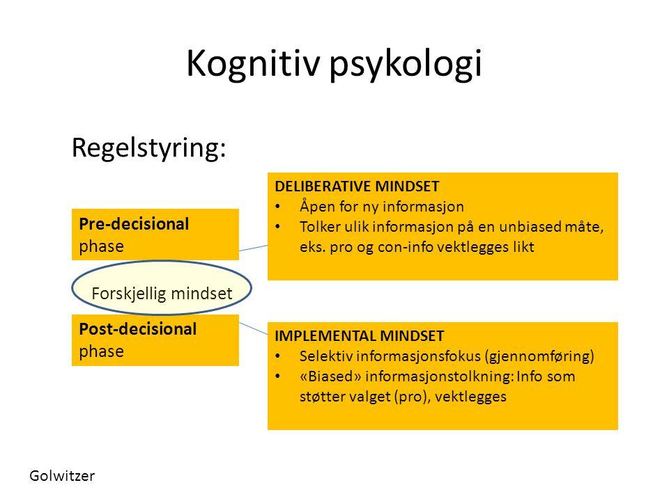 Kognitiv psykologi Regelstyring: Forskjellig mindset