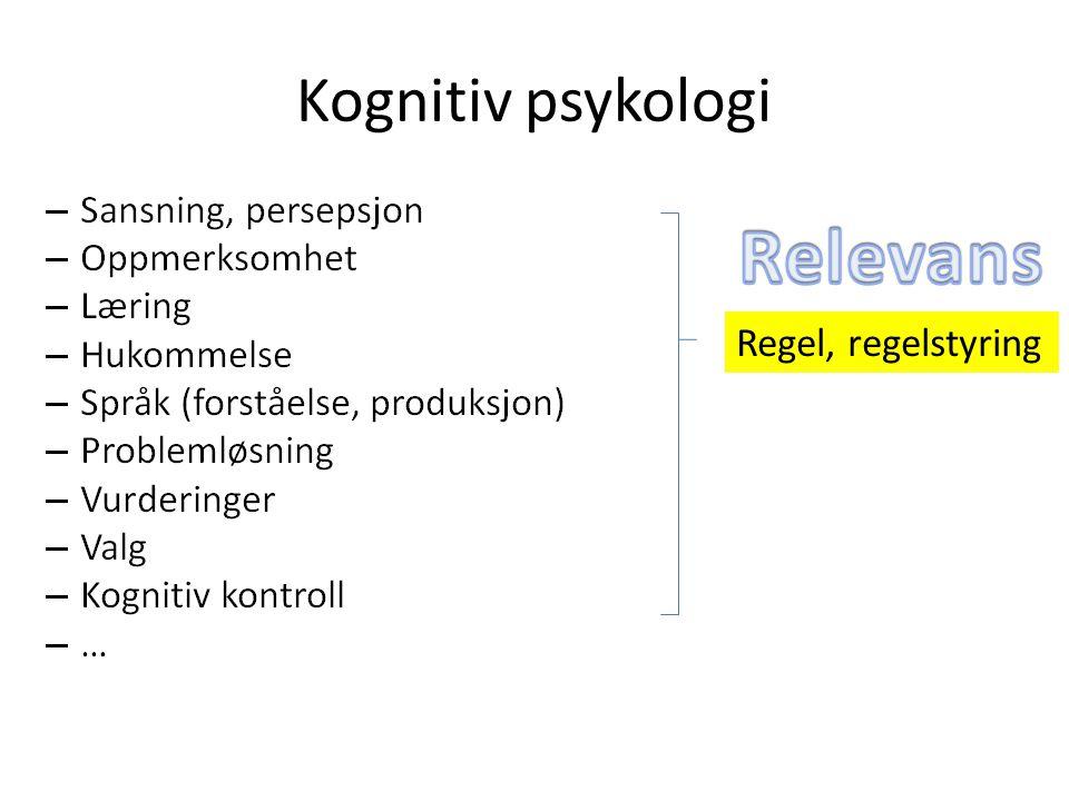 Kognitiv psykologi Relevans Regel, regelstyring