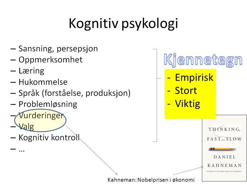 Kjennetegn Kognitiv psykologi Empirisk Stort Viktig