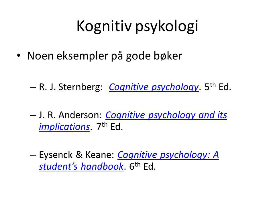 Kognitiv psykologi Noen eksempler på gode bøker