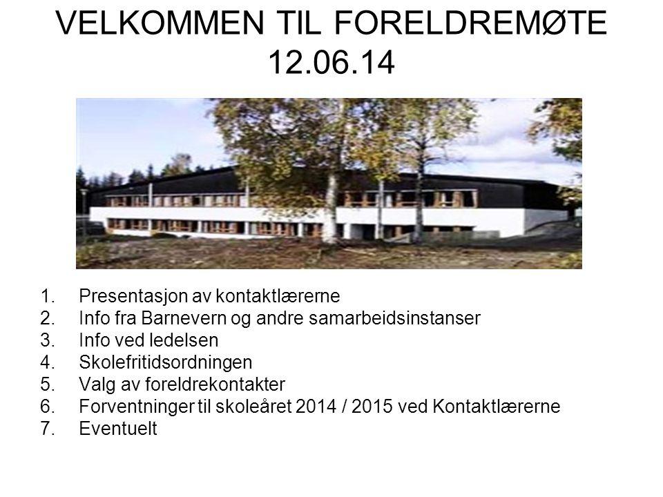 VELKOMMEN TIL FORELDREMØTE 12.06.14