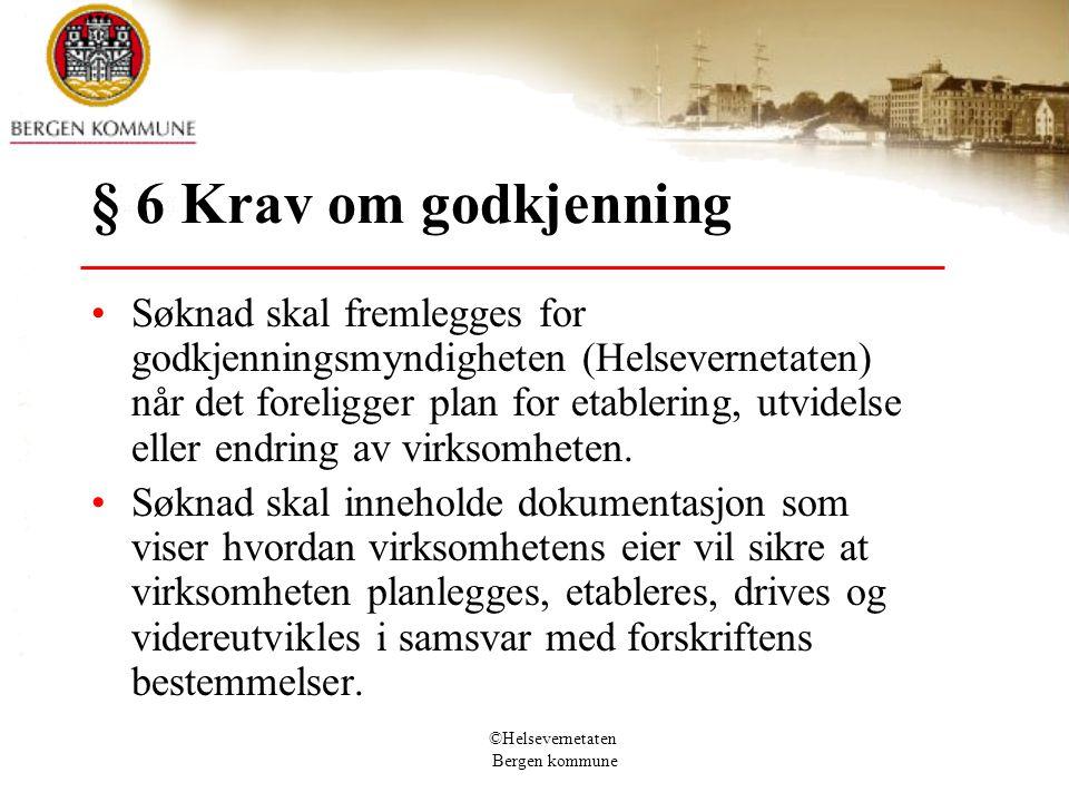 § 6 Krav om godkjenning