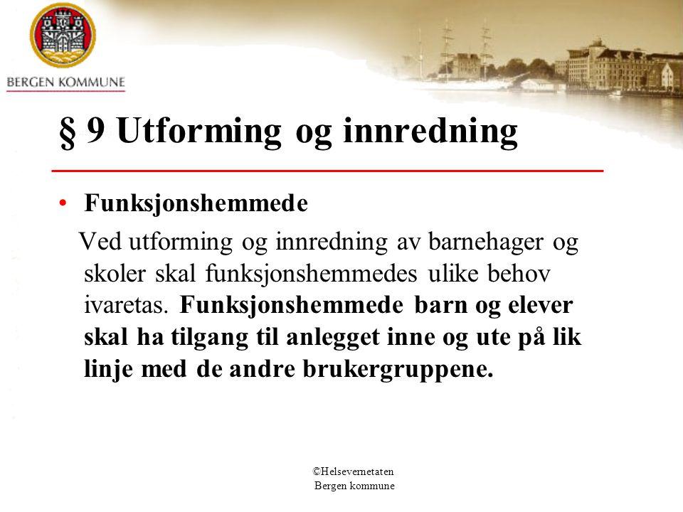 § 9 Utforming og innredning