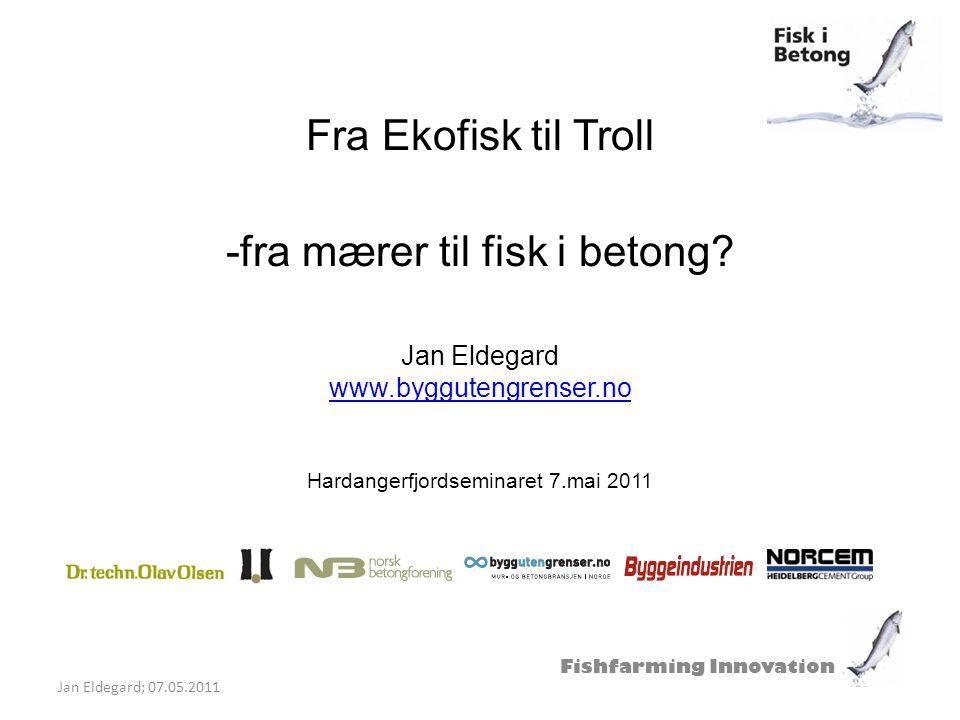 Fra Ekofisk til Troll -fra mærer til fisk i betong. Jan Eldegard www