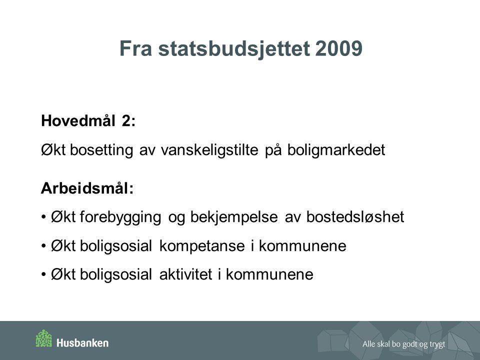Fra statsbudsjettet 2009 Hovedmål 2: