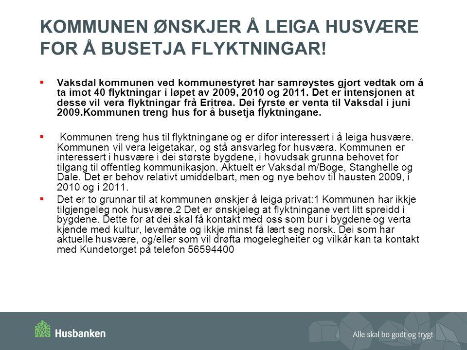 KOMMUNEN ØNSKJER Å LEIGA HUSVÆRE FOR Å BUSETJA FLYKTNINGAR!