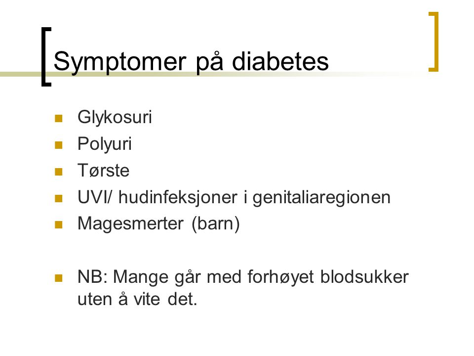 Symptomer på diabetes Glykosuri Polyuri Tørste