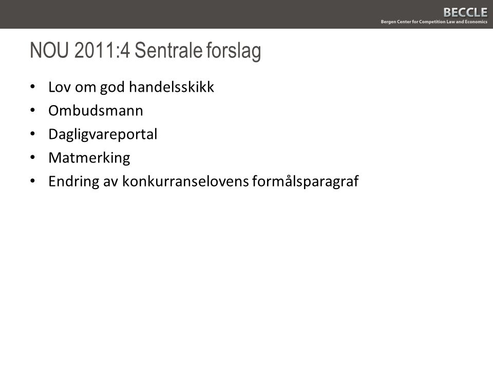 NOU 2011:4 Sentrale forslag Lov om god handelsskikk Ombudsmann