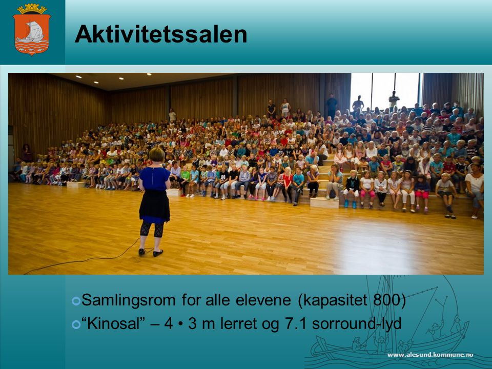 Aktivitetssalen Samlingsrom for alle elevene (kapasitet 800)