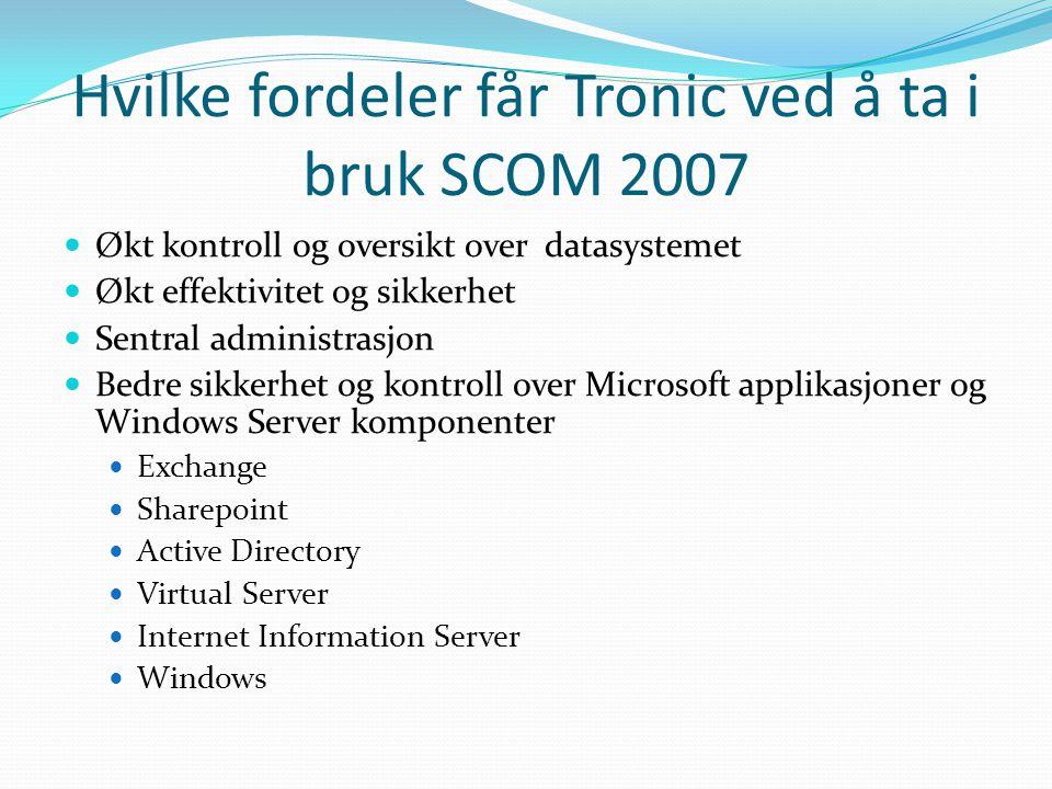 Hvilke fordeler får Tronic ved å ta i bruk SCOM 2007