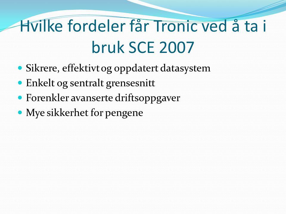 Hvilke fordeler får Tronic ved å ta i bruk SCE 2007