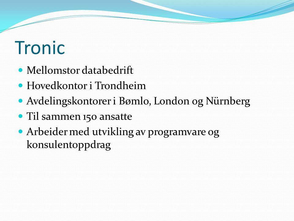 Tronic Mellomstor databedrift Hovedkontor i Trondheim