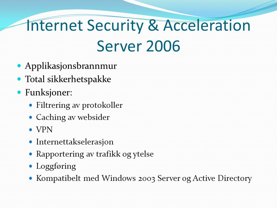 Internet Security & Acceleration Server 2006