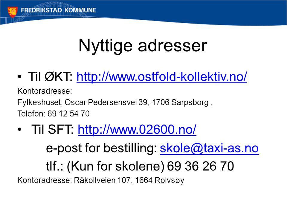 Nyttige adresser Til ØKT: http://www.ostfold-kollektiv.no/