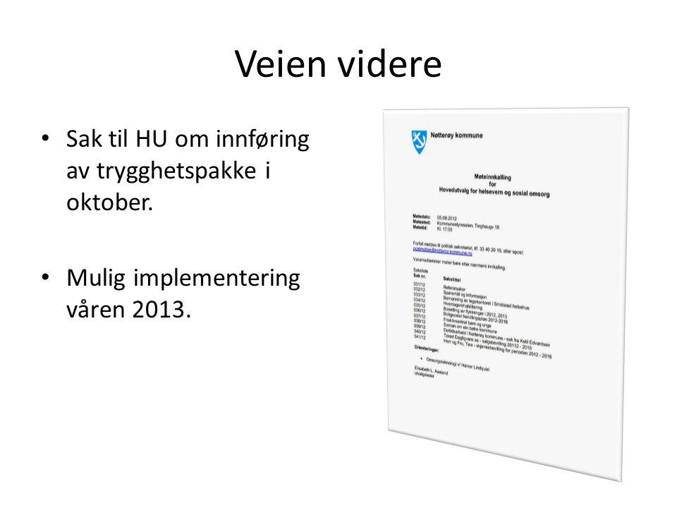 Veien videre Sak til HU om innføring av trygghetspakke i oktober.