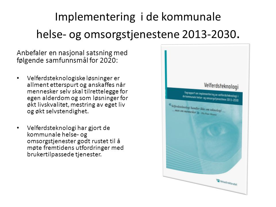 Implementering i de kommunale helse- og omsorgstjenestene 2013-2030.