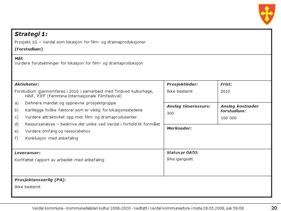 Strategi 1: Prosjekt 1G – Verdal som lokasjon for film- og dramaproduksjoner. (Forstudium) Mål: