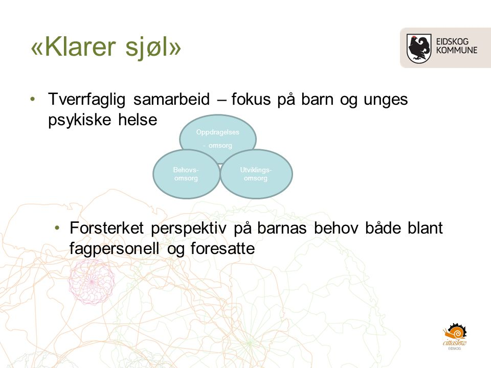 «Klarer sjøl» Tverrfaglig samarbeid – fokus på barn og unges psykiske helse.