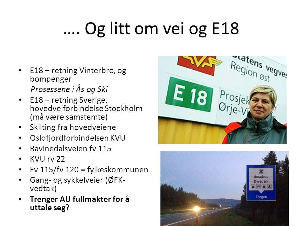 …. Og litt om vei og E18 E18 – retning Vinterbro, og bompenger