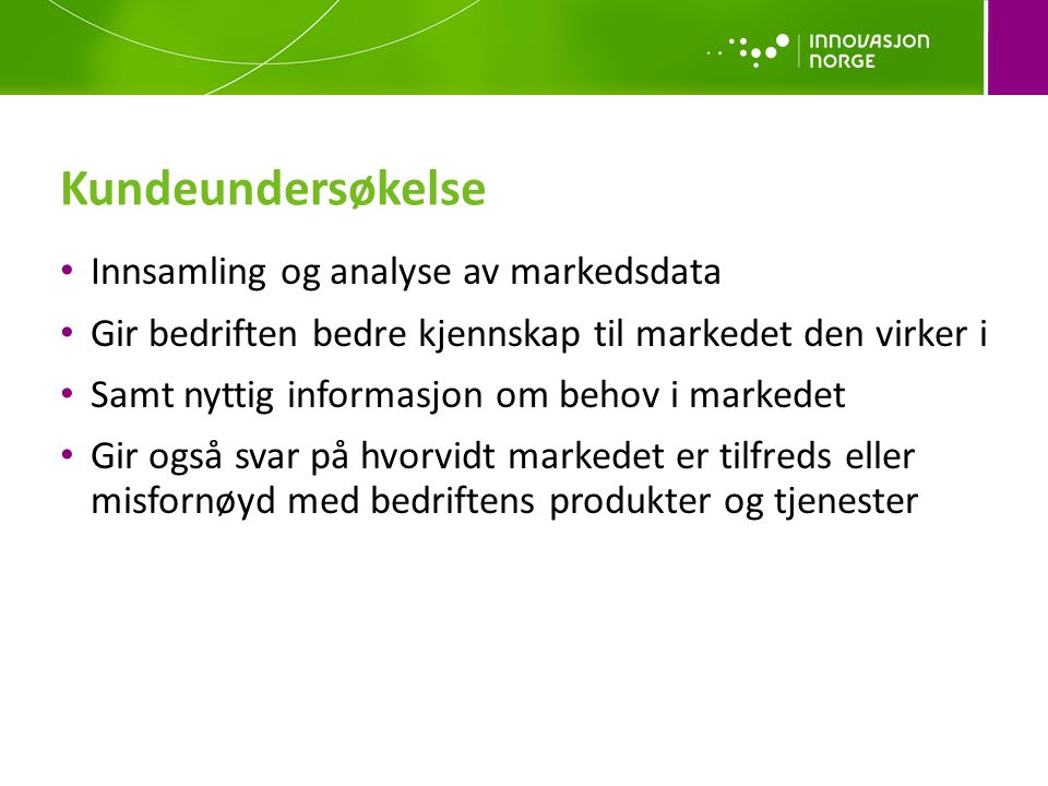 Kundeundersøkelse Innsamling og analyse av markedsdata