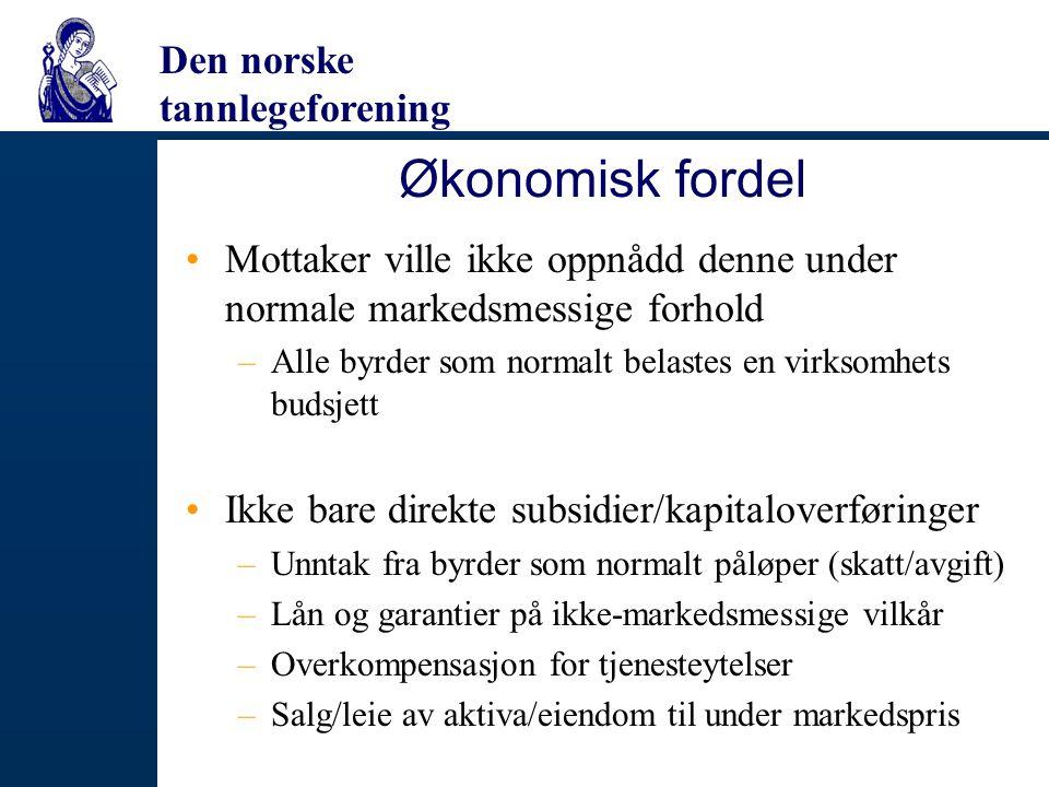 Økonomisk fordel Mottaker ville ikke oppnådd denne under normale markedsmessige forhold. Alle byrder som normalt belastes en virksomhets budsjett.