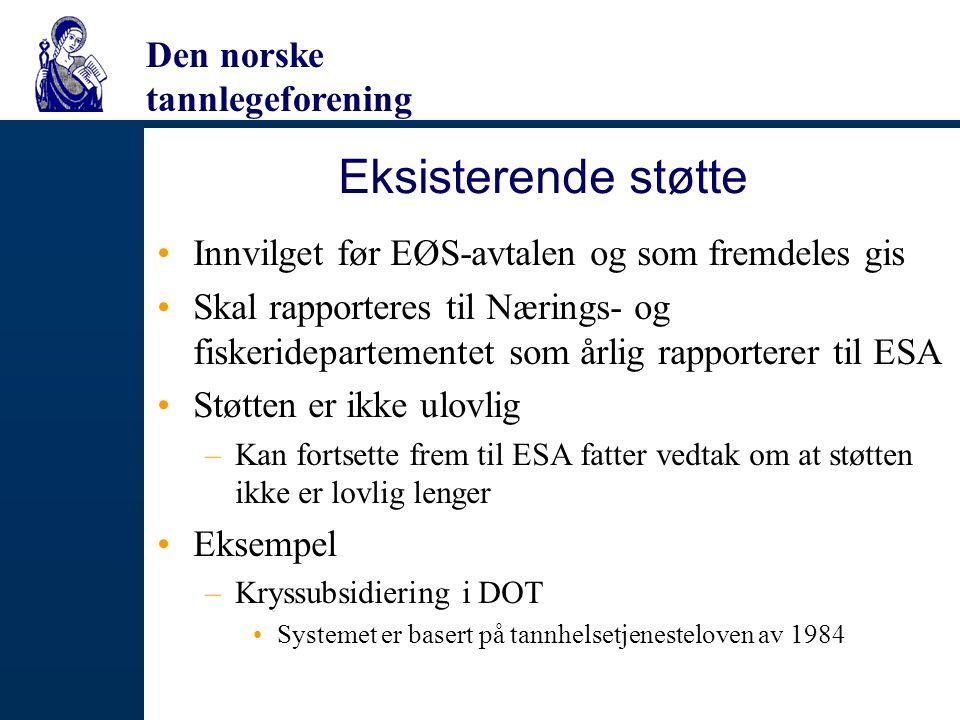 Eksisterende støtte Innvilget før EØS-avtalen og som fremdeles gis