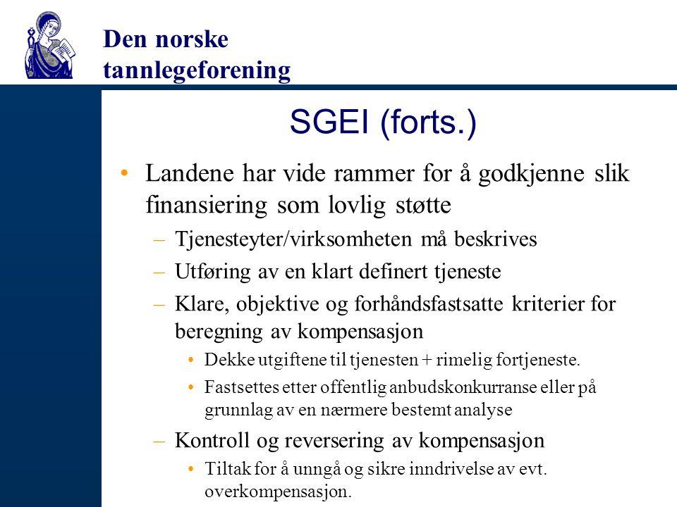 SGEI (forts.) Landene har vide rammer for å godkjenne slik finansiering som lovlig støtte. Tjenesteyter/virksomheten må beskrives.