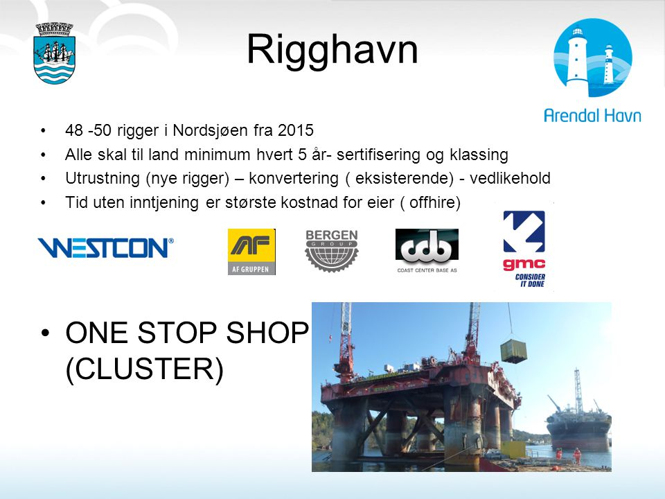 Rigghavn ONE STOP SHOP (CLUSTER) 48 -50 rigger i Nordsjøen fra 2015