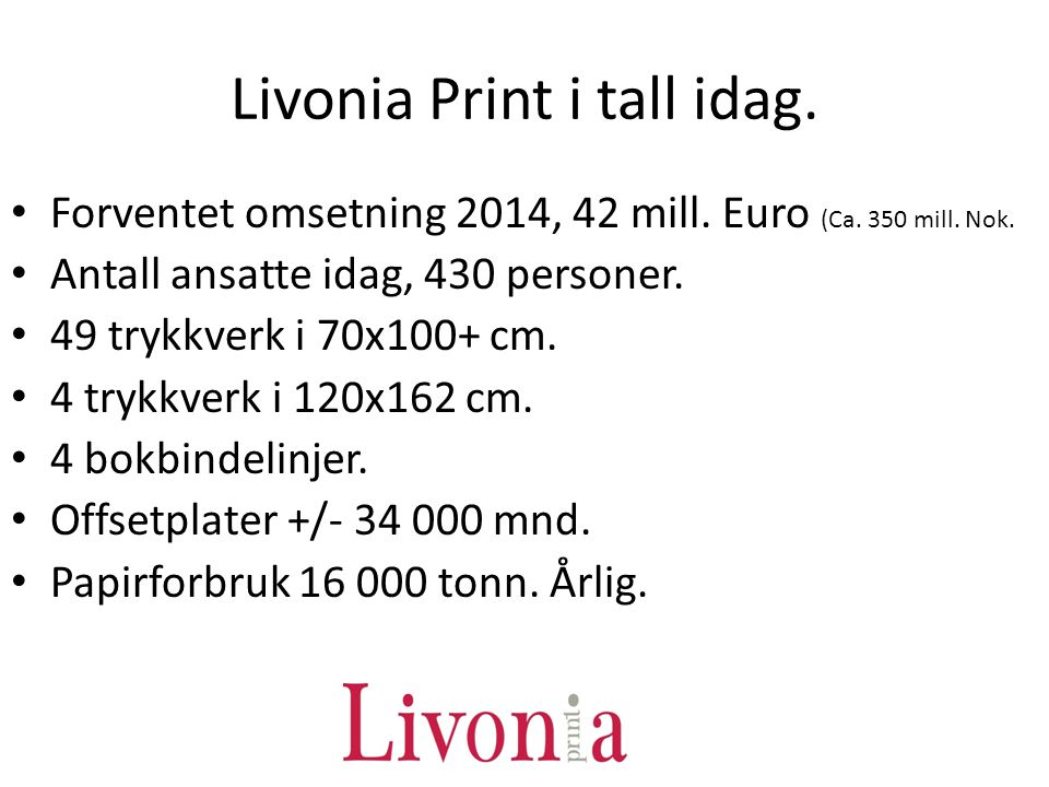 Livonia Print i tall idag.